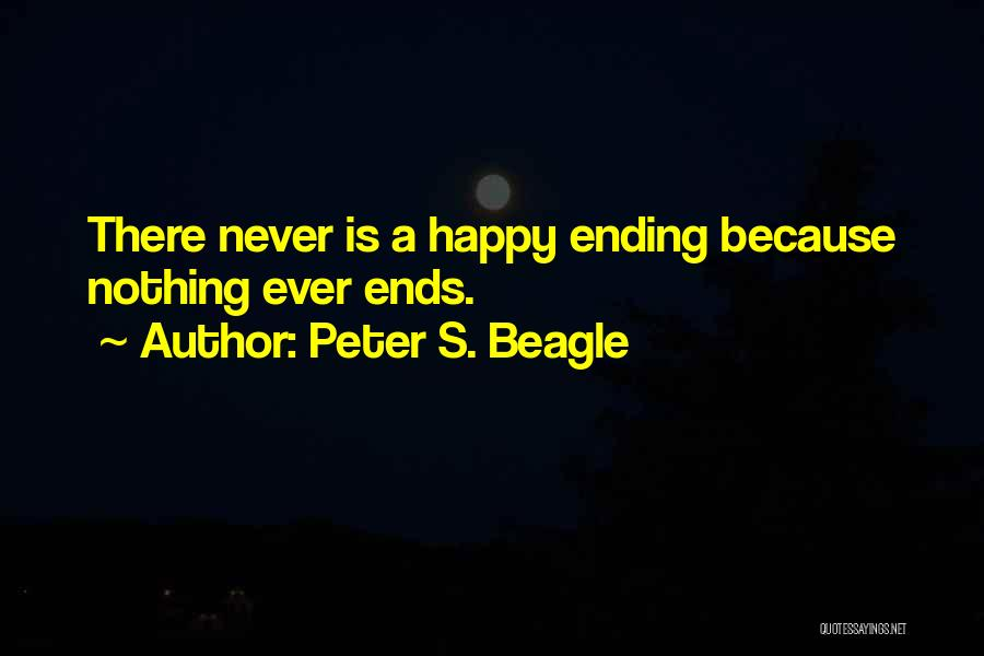 Happy Because Of U Quotes By Peter S. Beagle