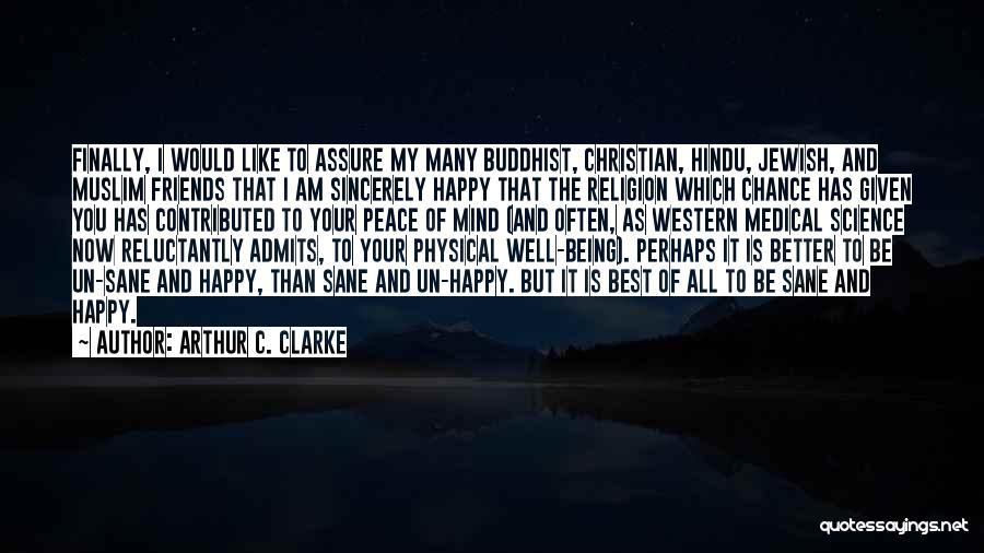 Happy Best Friends Quotes By Arthur C. Clarke