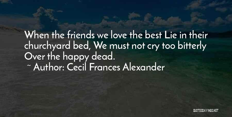 Happy Best Friends Quotes By Cecil Frances Alexander
