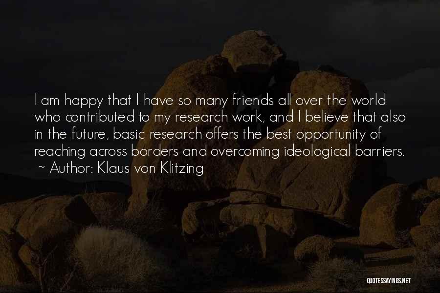 Happy Best Friends Quotes By Klaus Von Klitzing