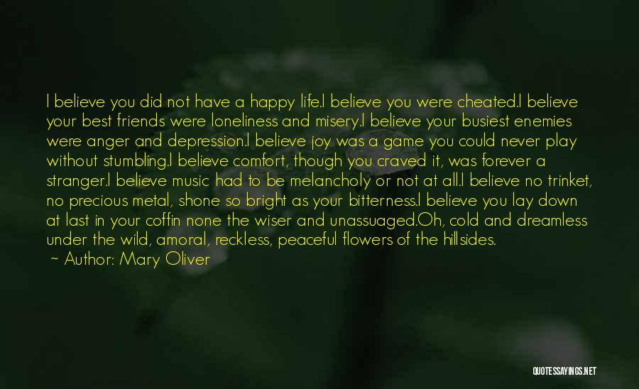 Happy Best Friends Quotes By Mary Oliver
