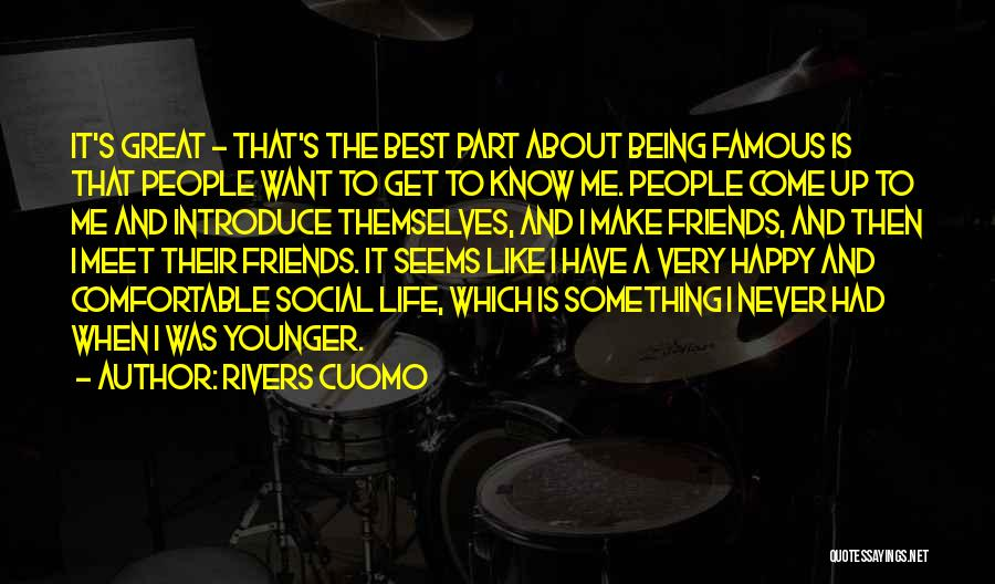 Happy Best Friends Quotes By Rivers Cuomo