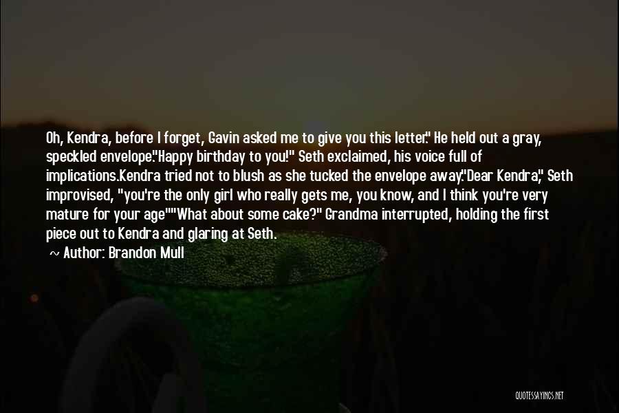 Happy Birthday Girl Quotes By Brandon Mull