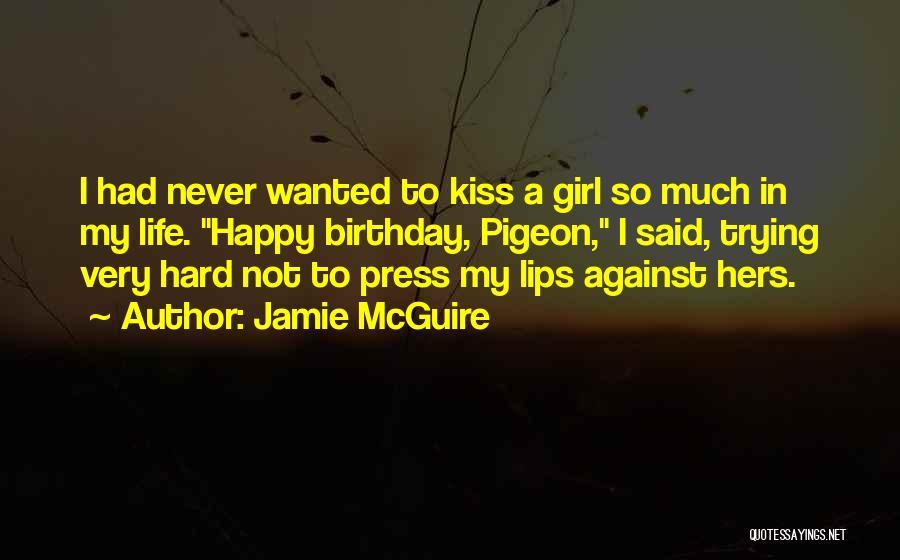 Happy Birthday Girl Quotes By Jamie McGuire
