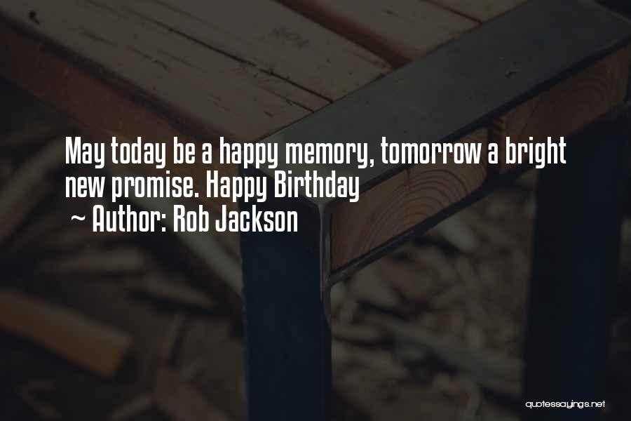 Happy Birthday Memory Quotes By Rob Jackson