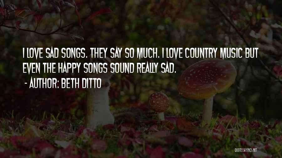 Happy But Sad Love Quotes By Beth Ditto