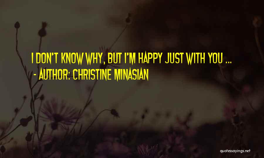 Happy But Sad Love Quotes By Christine Minasian