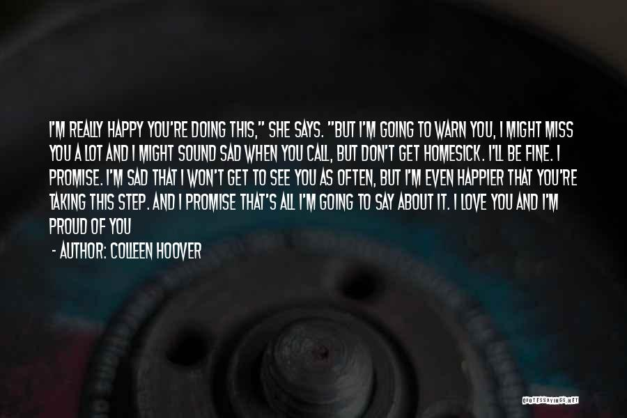 Happy But Sad Love Quotes By Colleen Hoover