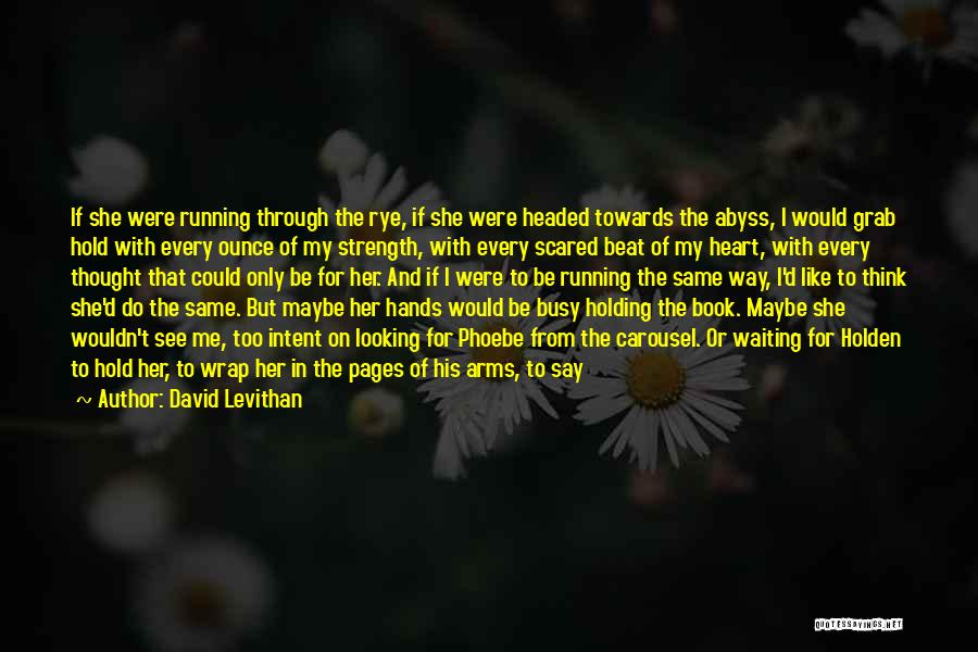 Happy But Sad Love Quotes By David Levithan