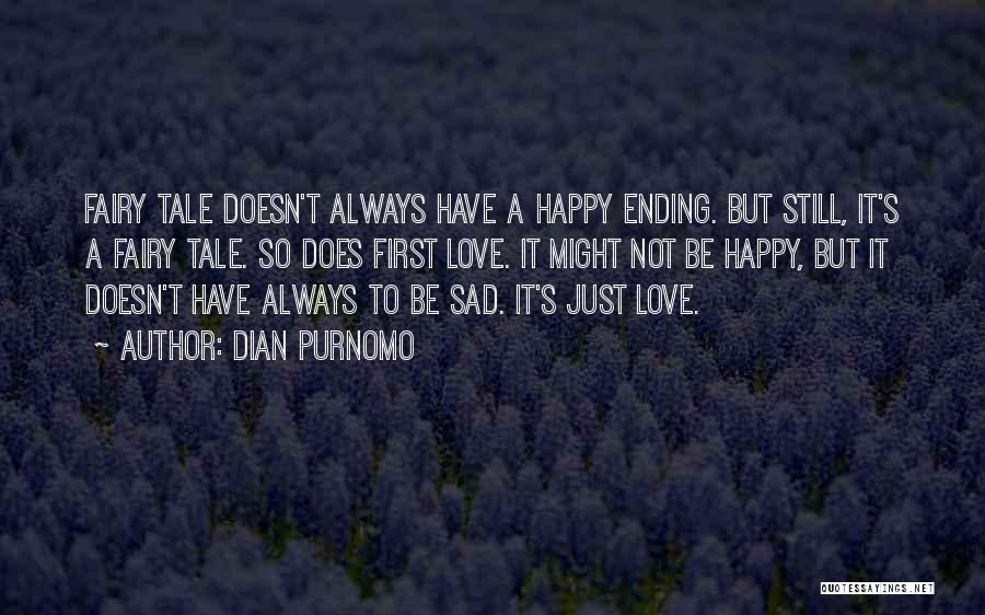 Happy But Sad Love Quotes By Dian Purnomo