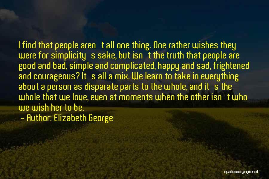 Happy But Sad Love Quotes By Elizabeth George