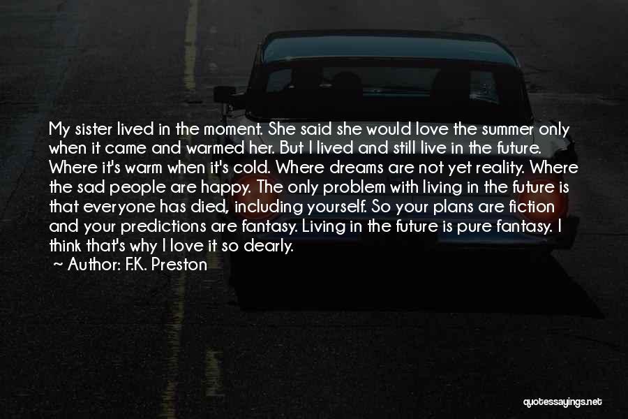 Happy But Sad Love Quotes By F.K. Preston
