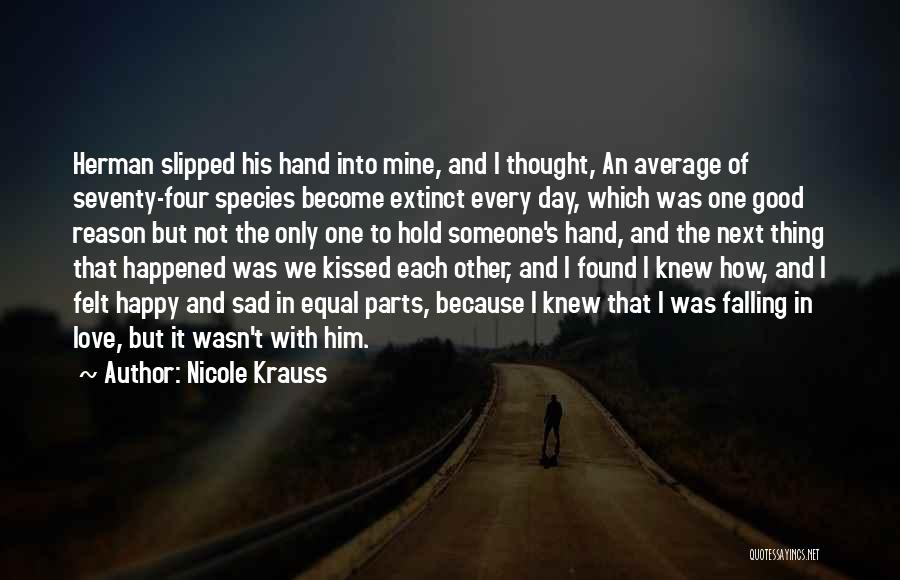 Happy But Sad Love Quotes By Nicole Krauss