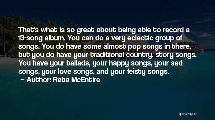 Happy But Sad Love Quotes By Reba McEntire