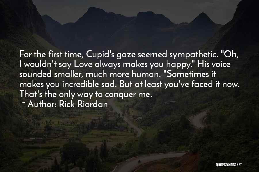 Happy But Sad Love Quotes By Rick Riordan