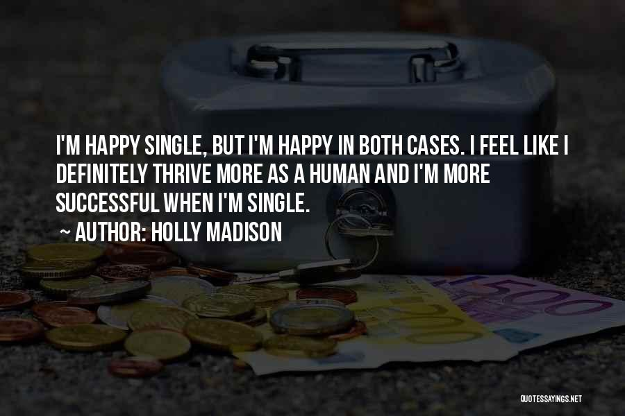 Happy But Single Quotes By Holly Madison