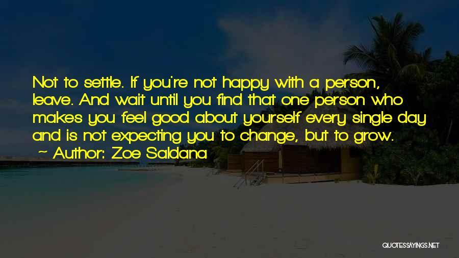 Happy But Single Quotes By Zoe Saldana
