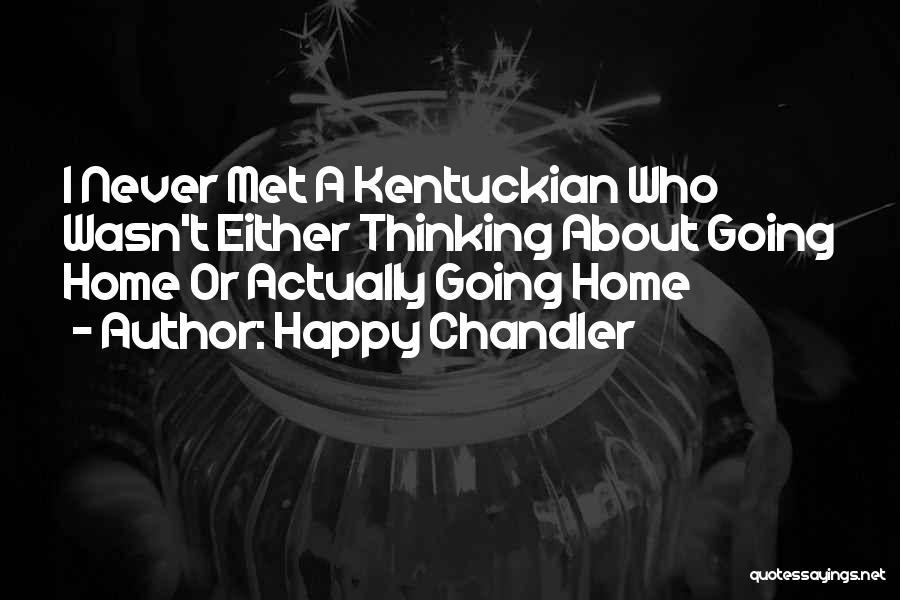 Happy Chandler Quotes 251408
