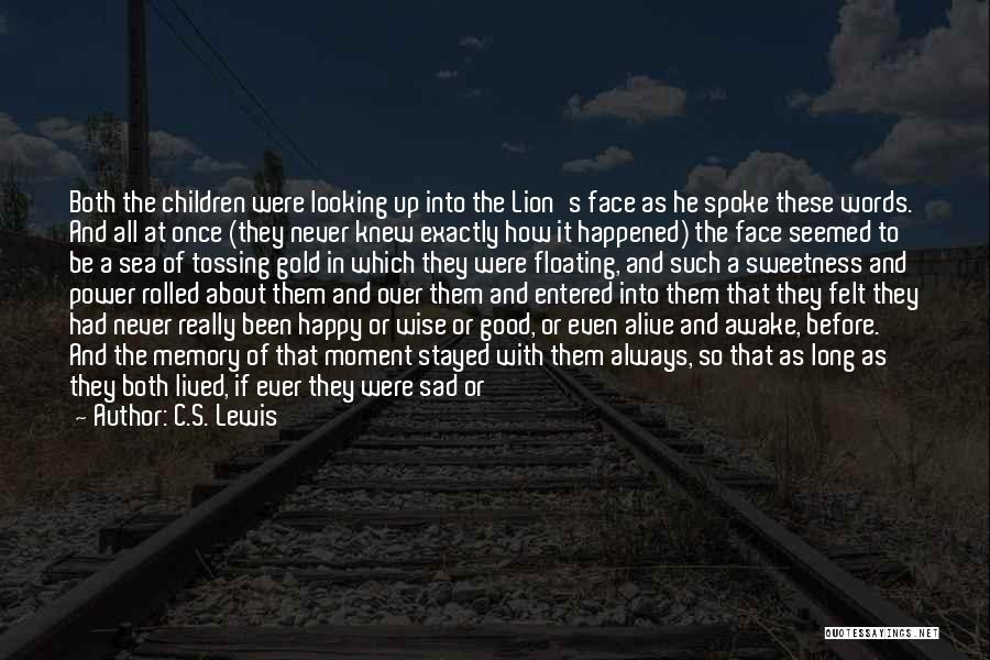 Happy Even Sad Quotes By C.S. Lewis