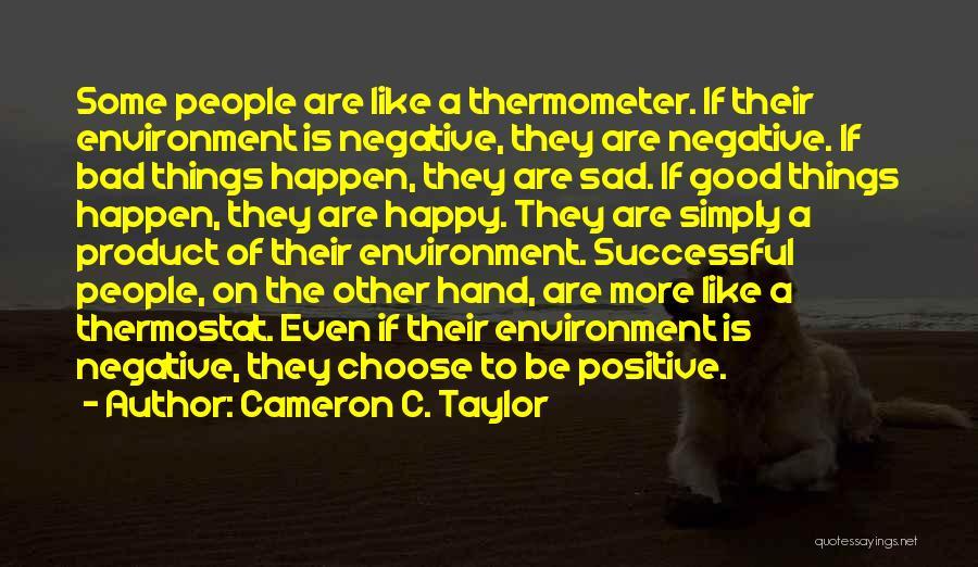 Happy Even Sad Quotes By Cameron C. Taylor