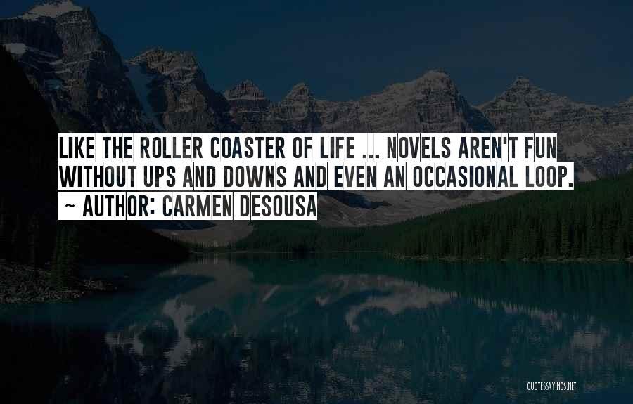 Happy Even Sad Quotes By Carmen DeSousa