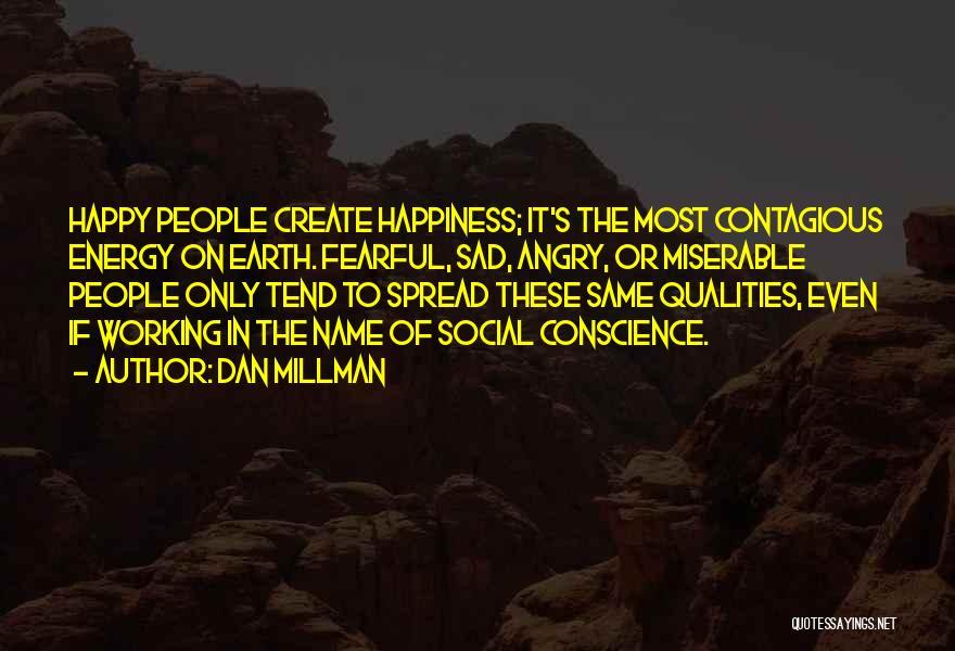 Happy Even Sad Quotes By Dan Millman