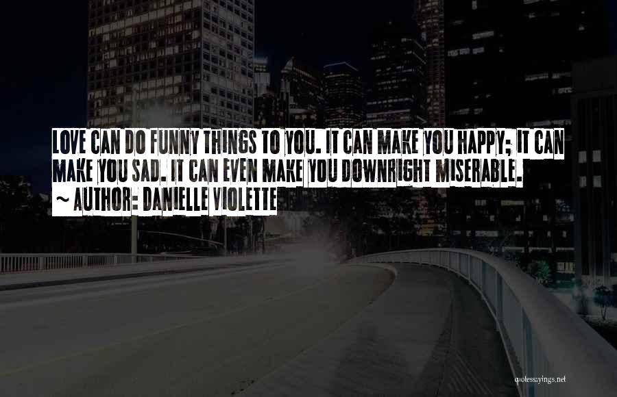 Happy Even Sad Quotes By Danielle Violette