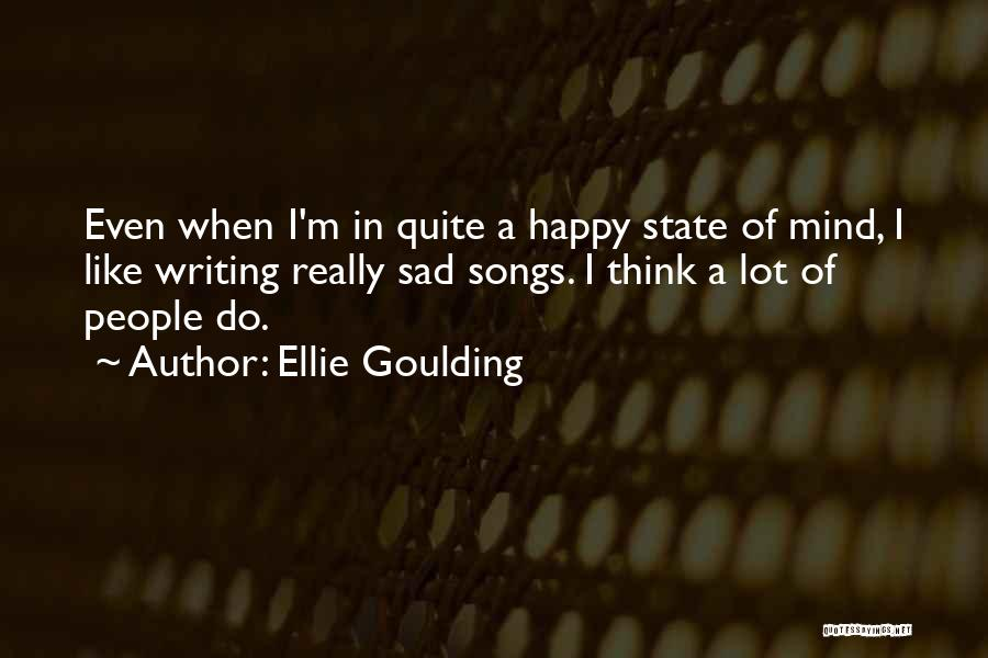 Happy Even Sad Quotes By Ellie Goulding