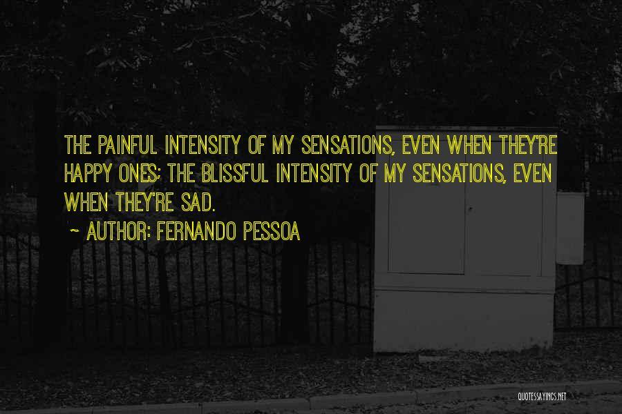 Happy Even Sad Quotes By Fernando Pessoa