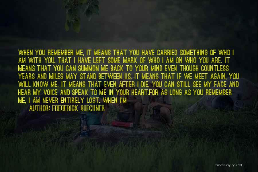 Happy Even Sad Quotes By Frederick Buechner
