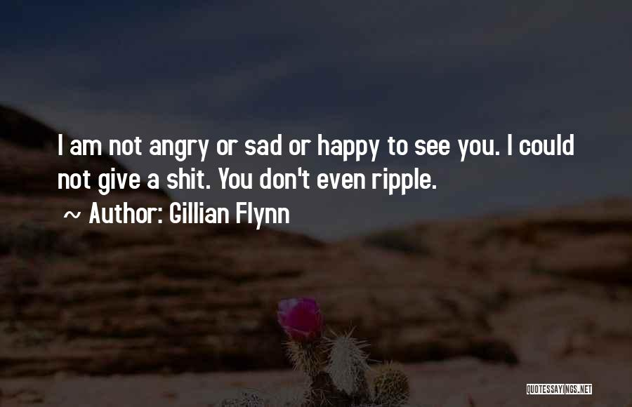Happy Even Sad Quotes By Gillian Flynn