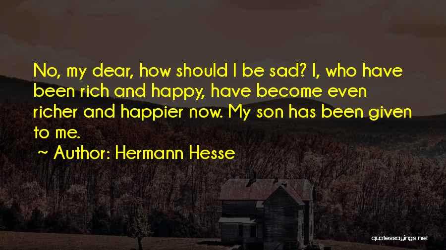 Happy Even Sad Quotes By Hermann Hesse