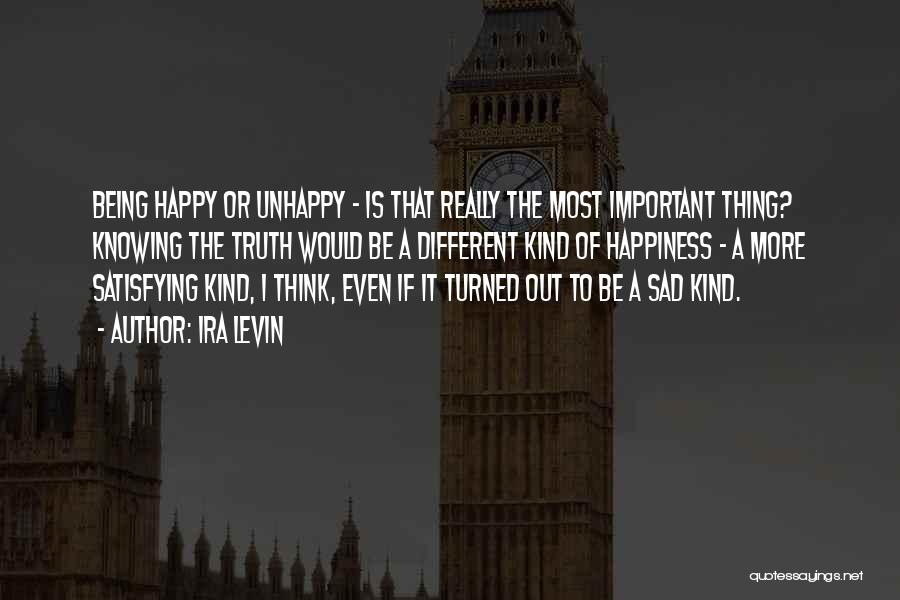 Happy Even Sad Quotes By Ira Levin