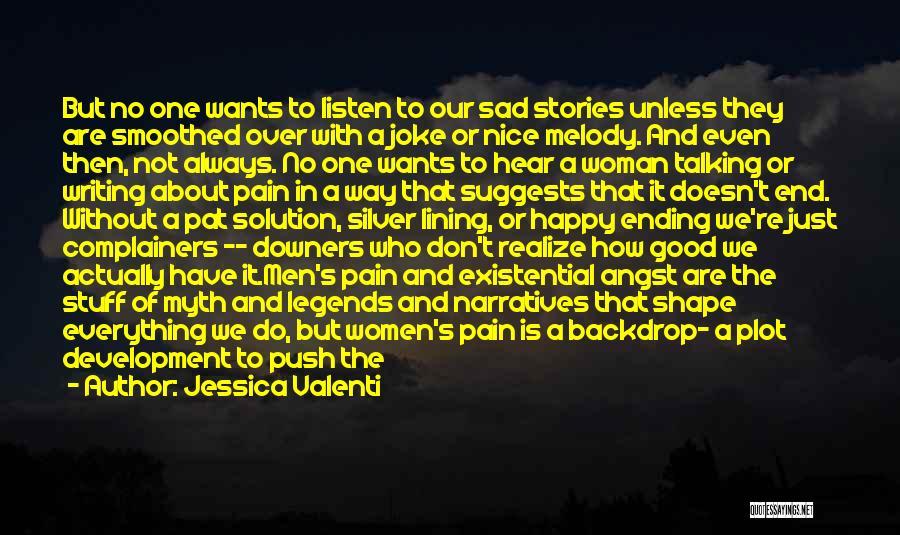 Happy Even Sad Quotes By Jessica Valenti