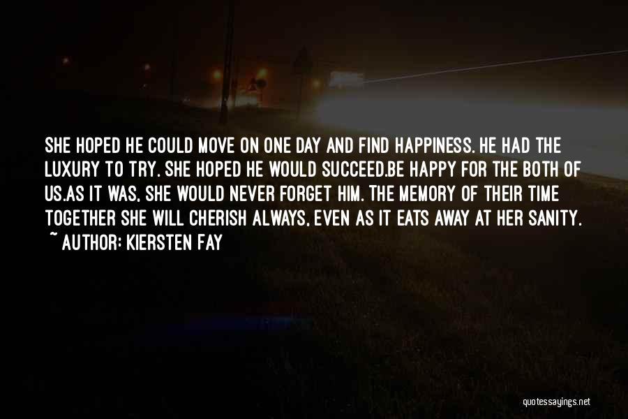 Happy Even Sad Quotes By Kiersten Fay
