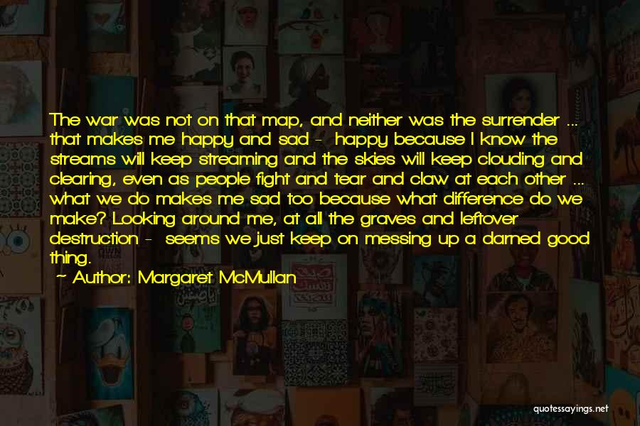 Happy Even Sad Quotes By Margaret McMullan