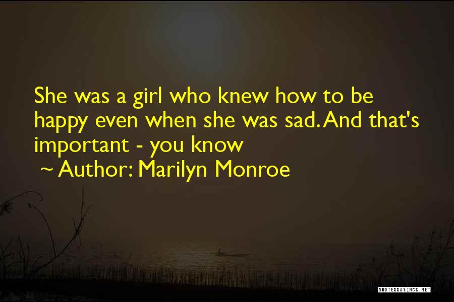 Happy Even Sad Quotes By Marilyn Monroe