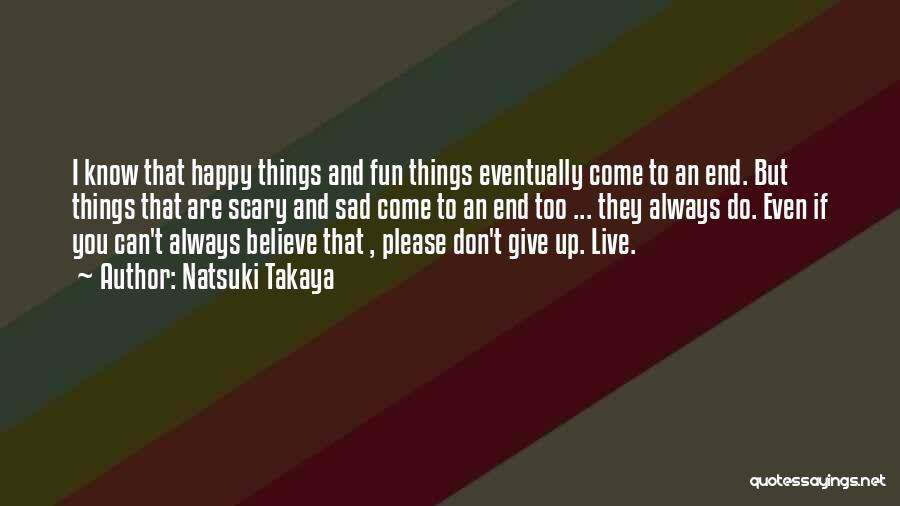 Happy Even Sad Quotes By Natsuki Takaya