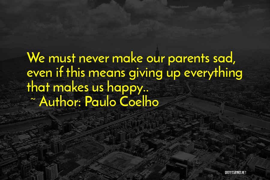 Happy Even Sad Quotes By Paulo Coelho