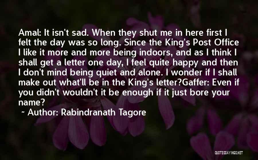 Happy Even Sad Quotes By Rabindranath Tagore