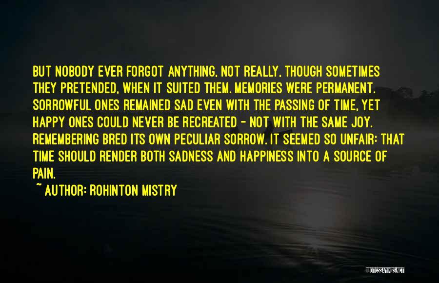 Happy Even Sad Quotes By Rohinton Mistry