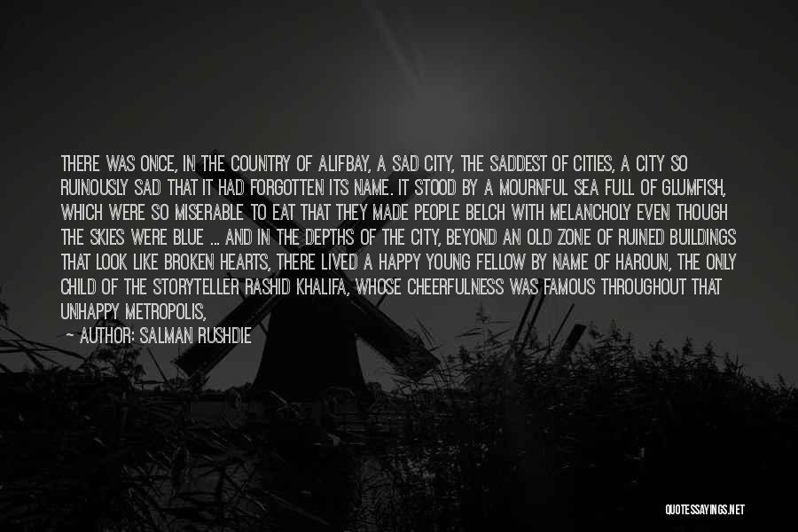 Happy Even Sad Quotes By Salman Rushdie