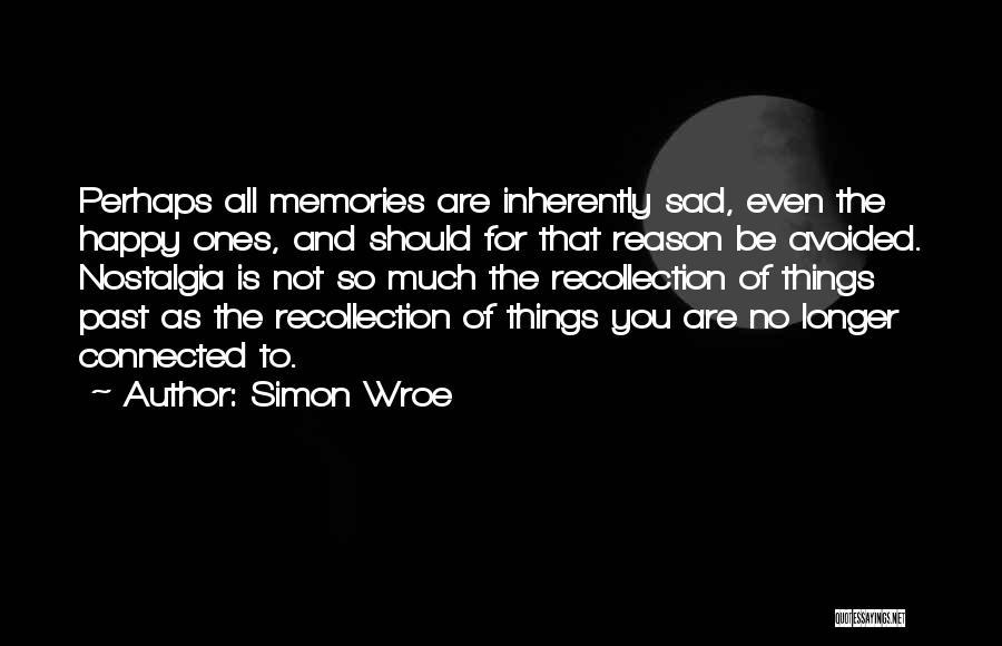Happy Even Sad Quotes By Simon Wroe