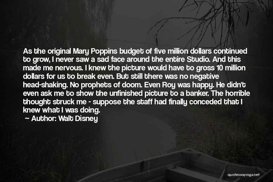 Happy Even Sad Quotes By Walt Disney