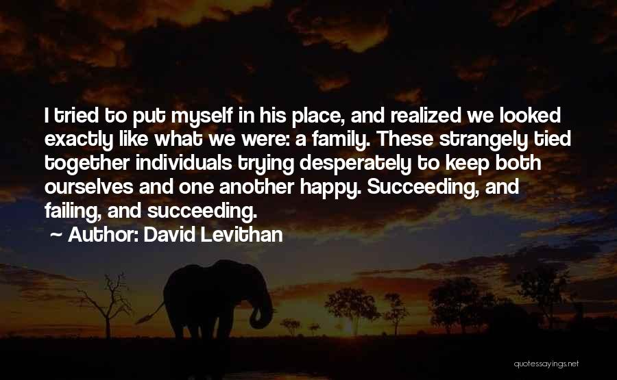 Happy Family Get Together Quotes By David Levithan