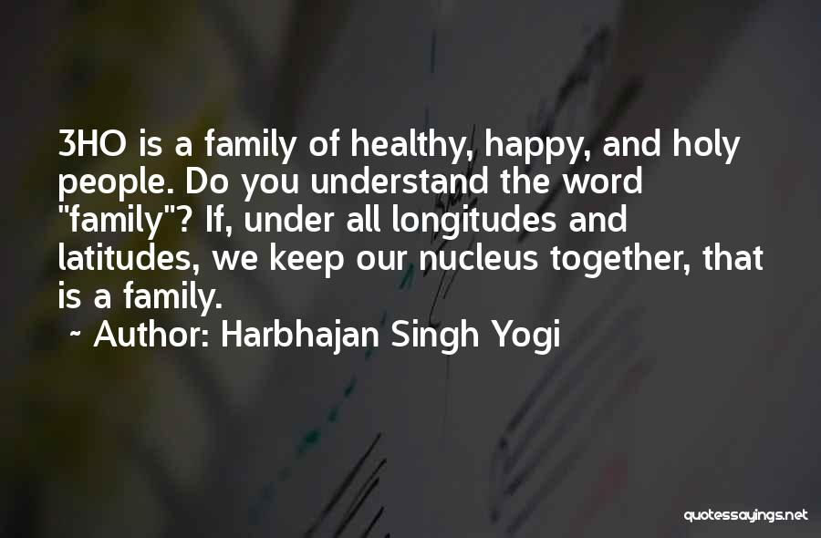 Happy Family Get Together Quotes By Harbhajan Singh Yogi