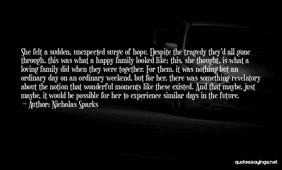 Happy Family Get Together Quotes By Nicholas Sparks