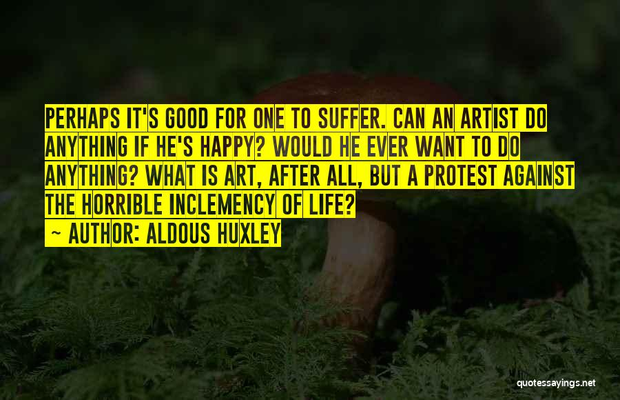 Happy Good Life Quotes By Aldous Huxley
