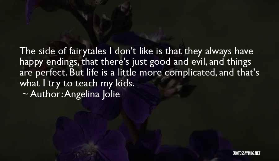 Happy Good Life Quotes By Angelina Jolie