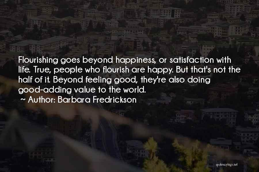 Happy Good Life Quotes By Barbara Fredrickson